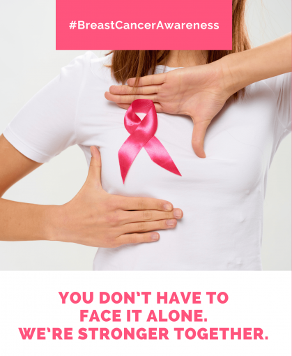 You dont have to face breast caner alone, we are stronger together